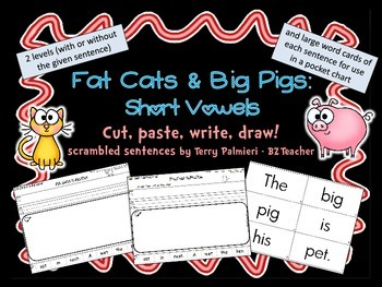 FAT CATS & BIG PIGS: Short Vowel Scrambled Sentences ~ Cut, Paste, Write, Draw!