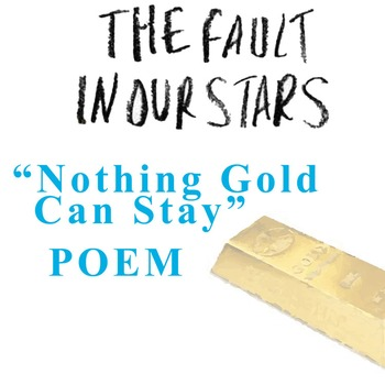 THE FAULT IN OUR STARS Poem Study - Nothing Gold Can Stay