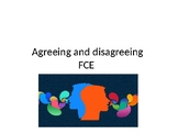 FCE agreeing and disagreeing