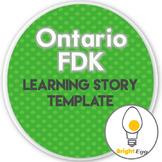 FDK Learning Story Template (Ontario Kindergarten)