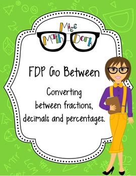 Converting Fractions, Decimals, and Percentages: FDP Go Between!