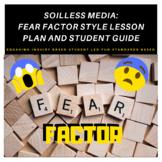 FEAR FACTOR: Soilless Media Special Edition