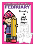 FEBRUARY Drawing in Six Easy Steps!