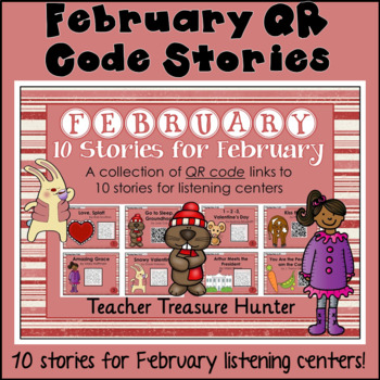 FEBRUARY QR Code stories - 10 stories for February ~centers reading