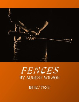 FENCES by August Wilson - Quiz/Test
