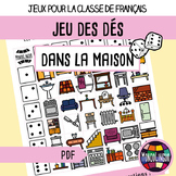 Dice game to teach French/FFL/FSL: Dans la maison/House holds