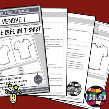 Printables to teach French/FFL/FSL: Créer un t-shirt/My Customized Tshirt