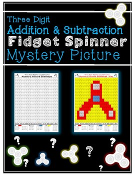 FIDGET SPINNER Three-Digit Addition and Subtraction Mystery Picture