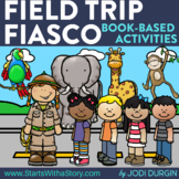 FIELD TRIP FIASCO Activities and Read Aloud Lessons for Di