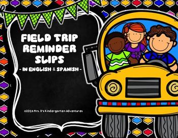FIELD TRIP REMINDER SLIPS  - In English & Spanish -