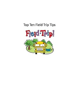FIELD TRIP TOP TEN TIPS