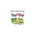 FIELD TRIP TOP TEN TIPS