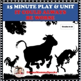 15 MINUTE DRAMA PLAY SCRIPT & UNIT: IT COULD ALWAYS BE WORSE
