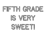FIFTH GRADE IS VERY SWEET!, Back To School Quote Coloring Pages
