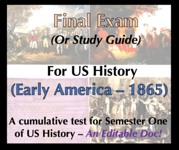 FINAL EXAM or Study Guide for US History (Early America to 1865), cumulative