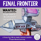 Final Frontier: Project Based Learning Science, Math, ELA  (PBL)