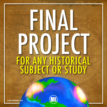 FINAL PROJECT:  Project Guide For Any History or Social Studies Class