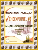 FINANCIAL LITERACY - THE MONEY TRAIL - PARTS 4, 5 & 6 ASSESSMENTS & VOCABULARY