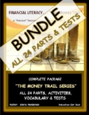 "FINANCIAL LITERACY (The Money Trail) COMPLETE BUNDLE ""PARTS 1-24 + Tests  1-7"""