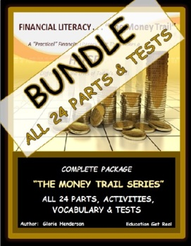 """FINANCIAL LITERACY (The Money Trail) COMPLETE BUNDLE """"PARTS 1-24 + Tests  1-7"""""""