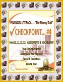FINANCIAL LITERACY - THE MONEY TRAIL - PARTS 10, 11, 12, 13 ASSESSMENTS & VOCAB