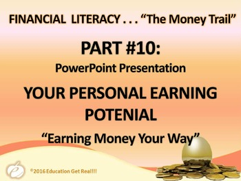 FINANCIAL LITERACY - The Money Trail Part 10–Your Earning Potential Package 3in1