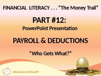 FINANCIAL LITERACY–The Money Trail – Part 12 – Payroll & D