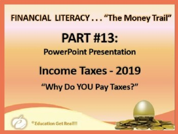 FINANCIAL LITERACY–The Money Trail Part 13 – 2016 Income Taxes 2ndEd  POWERPOINT