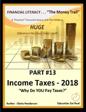 FINANCIAL LITERACY - The Money Trail - Part 13 - Income Taxes – 2018, 6th Ed