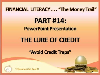 FINANCIAL LITERACY–The Money Trail – Part 14 – The Lure of