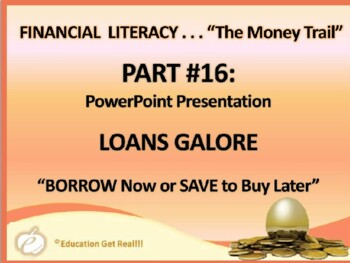 FINANCIAL LITERACY–The Money Trail – Part 16 – Loans Galor