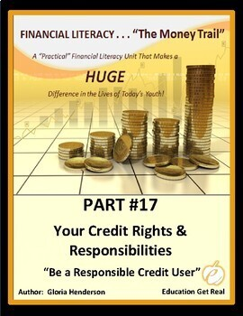 FINANCIAL LITERACY-The Money Trail- Part 17 -Your Credit Rights&Responsibilities