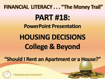 FINANCIAL LITERACY - The Money Trail Part 18 Housing College&Beyond Package 3in1