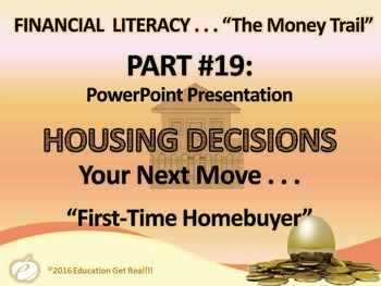 FINANCIAL LITERACY - The Money Trail Part 19 – Housing-Next Move Package 3 in 1