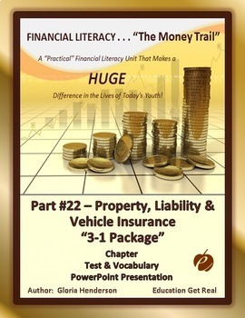 FINANCIAL LITERACY - TheMoneyTrail Part 22 PropertyLiability&Vehicle Package 3-1