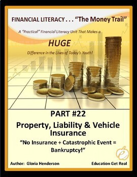FINANCIAL LITERACY-The Money Trail-Part 22 Property,Liability&Vehicle Ins 2016Ed