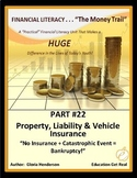 FINANCIAL LITERACY-The Money Trail-Part 22 Property,Liability&Vehicle Ins 2ndEd