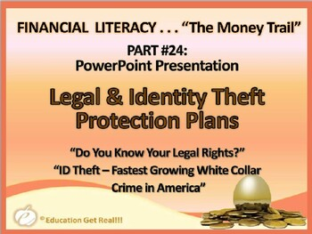 FINANCIAL LITERACY–The Money Trail Part 24 Legal & ID Theft Protection Plans PPT