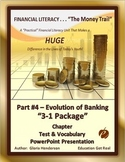 FINANCIAL LITERACY - The Money Trail-Part 4 –Evolution of Banking Package 3 in 1