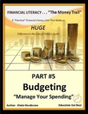 FINANCIAL LITERACY - The Money Trail - Part 5 - Budgeting, Manage Your Spending
