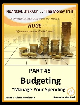FINANCIAL LITERACY - The Money Trail - Part 5 – Budgeting Package 3 in 1