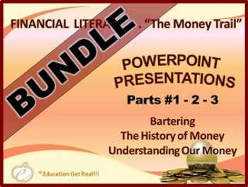FINANCIAL LITERACY - The Money Trail - PowerPoint BUNDLE Parts 1, 2, & 3