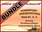 FINANCIAL LITERACY - The Money Trail - PowerPoint BUNDLE P