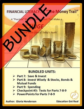 FINANCIAL LITERACY - The Money Trail Series BUNDLE Parts 7, 8, 9 + Tests & PPTS