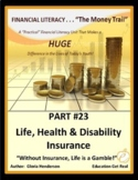 FINANCIAL LITERACY-The Money Trail - Part 23 Life,Health,Disability Insurance