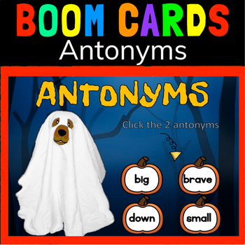 FIND THE ANTONYMS: BOOM CARDS