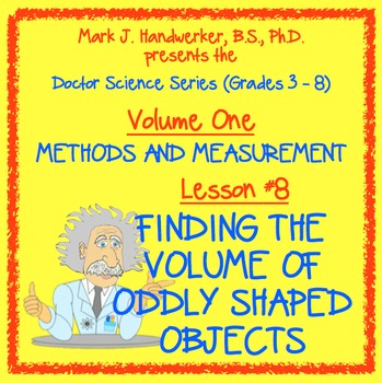 Lesson 8 - FINDING THE VOLUME OF ODDLY SHAPED OBJECTS