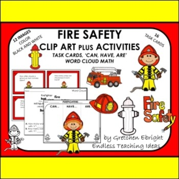 TASK CARDS - FIRE SAFETY: PLUS Word Cloud Math, 'Can, Have, Are' and CLIP ART