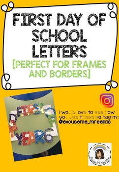 FIRST DAY OF SCHOOL YEAR LETTERS FOR BANNERS OR FRAMES