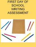 FIRST DAY WRITING ASSESSMENT